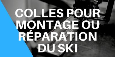 Colles pour montage ou réparation du ski