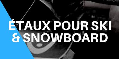 Etaux pour skis et snowboards
